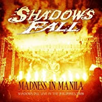 Madness in Manila: Shadows Fall Live Philippines (CD + DVD) by Shadows Fall (2010-10-25)