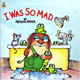 I Was So Mad (Little Critter)