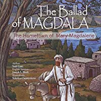 THE BALLAD OF MAGDALA: The Hometown Of Mary Magdalene