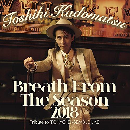 Breath From The Season 2018〜Tribute to Tokyo Ensemble Lab〜