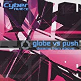 dreams from above(Cyber TRANCE ORIGINAL MIX ~aka push vs globe SYNERGY MIX)