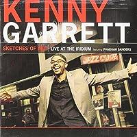Sketches of MD: Live at the Iridium feat. Pharoah Sanders by Kenny Garrett (2008-09-23)