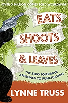 Eats, Shoots and Leaves by [Truss, Lynne]