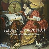Pride & Persecution: Jan Steen's Old Testament Scenes