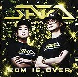EDM IS OVER / SATO