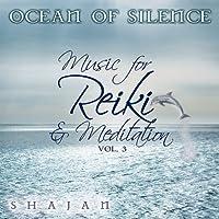 Ocean of Silence: Music for Reiki & Meditation 3