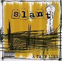 Thin Line by Slant