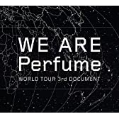 WE ARE Perfume -WORLD TOUR 3rd DOCUMENT(初回限定盤)[DVD]