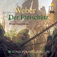 Der Freischetz Arr. For Wind Ense by WEBER (2014-07-08)