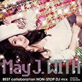 「WITH ?BEST collaboration NON-STOP DJ mix?」mixed by DJ WATARAI【ジャケットA】