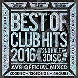 ベスト・オブ・クラブ・ヒッツ・2016 -2nd・ハーフ・3ディスク- -AV8・オフィシャル・ミックスCD-
