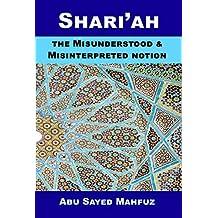 Shariah: The misunderstood & misinterpreted Notion