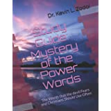 Study Guide: Mystery of the Power Words: The Words that the devil Fears and Christians Should Use Often: 6