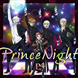 Prince Night~どこにいたのさ!? MY PRINCESS~ / P4 with T