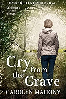 Cry From The Grave (Harry Briscombe Mystery Series, Book 1): A gripping page-turner by [Mahony, Carolyn]