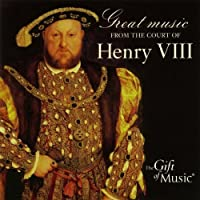 Great Music From The Court Of Henry VIII (2006-01-01)
