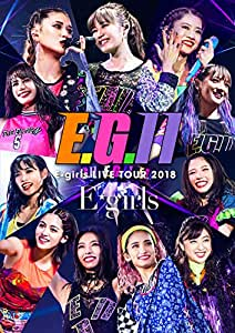 E-girls LIVE TOUR 2018 ~E.G. 11~(DVD3枚組+CD)(初回生産限定盤)