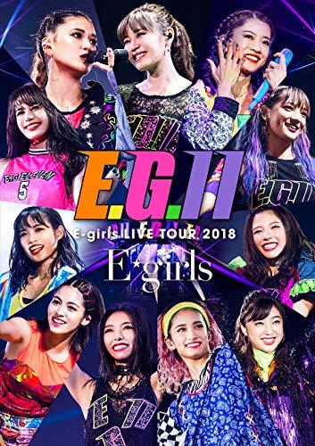 E-girls LIVE TOUR 2018 ~E.G. 11~(DVD3枚組+CD)(初回生産限定盤)