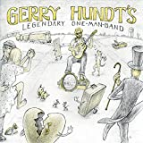 Gerry Hundt's Legendary One-Man-Band