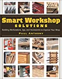 Smart Workshop Solutions: Building Workstations, Jigs, and Accessories to Improve Your Shop 画像