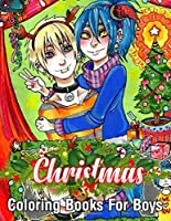 Christmas Coloring Books For Boys: An Adult Coloring Book with Cheerful Santas, Silly Reindeer, Adorable Elves, Loving Animals, Happy Kids, and More! Stress Relieving Coloring Pages, Coloring Book for Adult Relaxation