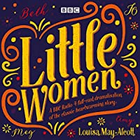 Little Women: BBC Radio 4 full-cast dramatisation (BBC Radio 4 Full Cast Dramatis)
