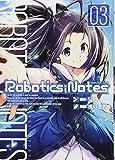 ROBOTICS;NOTES 03 (BLADE COMICS)