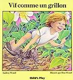 Vif Comme UN Grillon/Quick As a Cricket (Child's Play Library)