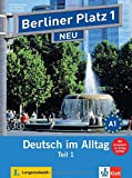 Berliner Platz Neu in Teilbanden: Lehr- Und Arbeitsbuch 1 Teil 1 MIT Audio-cd Und Im Alltag Extra