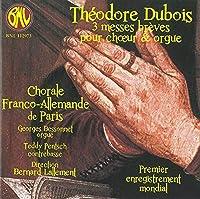 3 Short Masses for Choir & Organ by Dubois (2013-03-05)