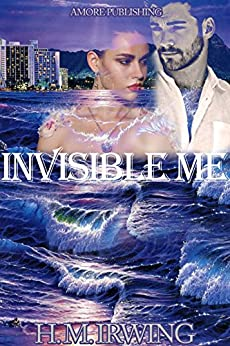 Invisible Me by [Irwing, H. M.]