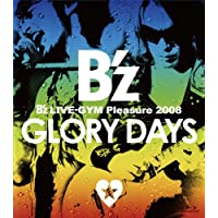 B'z LIVE-GYM Pleasure 2008-GLORY DAYS-