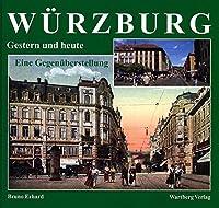 Wuerzburg - Fotografien von gestern und heute: Eine Gegenueberstellung