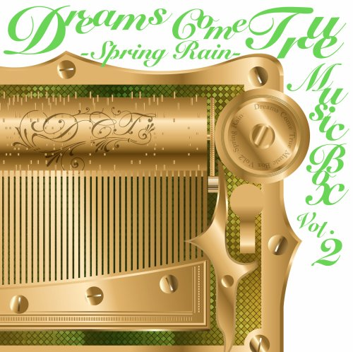 DREAMS COME TRUE MUSIC BOX Vol.2 - SPRING RAIN -