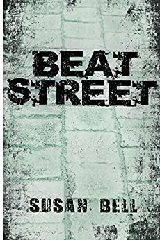 Beat Street: Journalism from street magazines by [Bell, Susan]