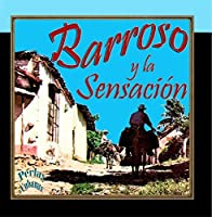 Perlas Cubanas: Barroso y la Sensaci?n by Abelardo Barroso y La Orquesta Sensaci?n