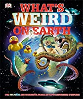 What's Weird on Earth (Where on Earth?)