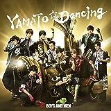 YAMATO☆Dancing / BOYS AND MEN