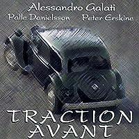 Traction Avant (w. P.Danielsson/P.Erskine) by Alessandro Galati (2012-04-15)