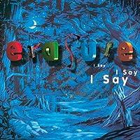 I Say I Say I Say by Erasure (2001-07-23)