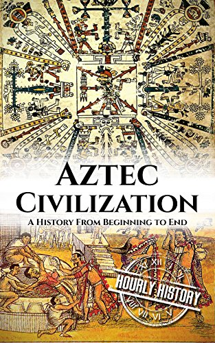 amazon co jp aztec civilization a history from beginning to end