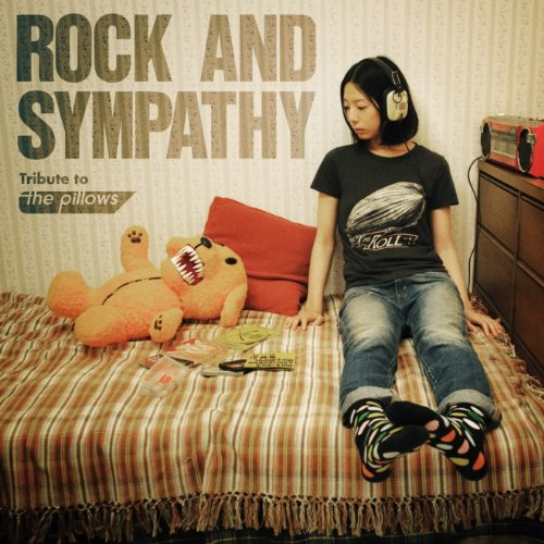 ROCK AND SYMPATHY -tribute to the pillows-