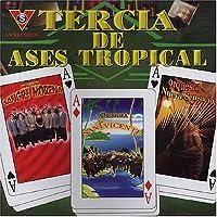 Tercia De Ases Tropical
