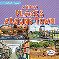 I Know Places Around Town (What I Know)