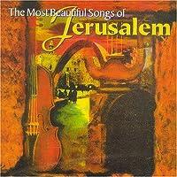 Most Beautiful Songs of Jerusalem