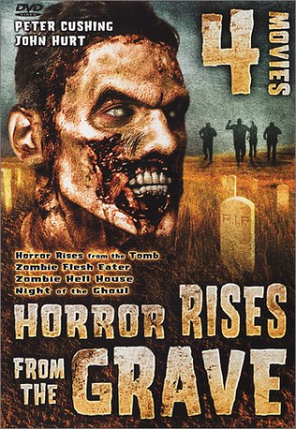Horror Rises from the Grave (Horror Rises from the Tomb / Zombie Flesh Eaters / Zombie Hell House / Night of the Ghoul)