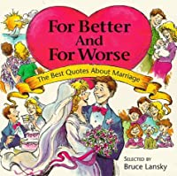 For Better And For Worse