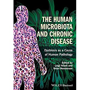 The Human Microbiota and Chronic Disease: Dysbiosis as a Cause of Human Pathology
