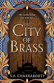 The City of Brass: Escape to a city of adventure, romance, and magic in this thrilling epic fantasy trilogy (T