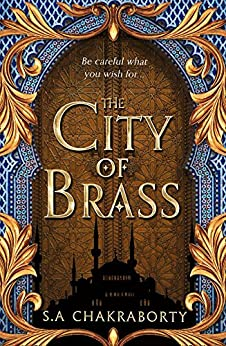 The City of Brass (The Daevabad Trilogy, Book 1) by [Chakraborty, S. A.]